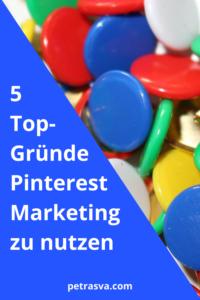 Meine 5 Top-Gründe, warum Pinterest Marketing für Selbstständige sinnvoll ist.