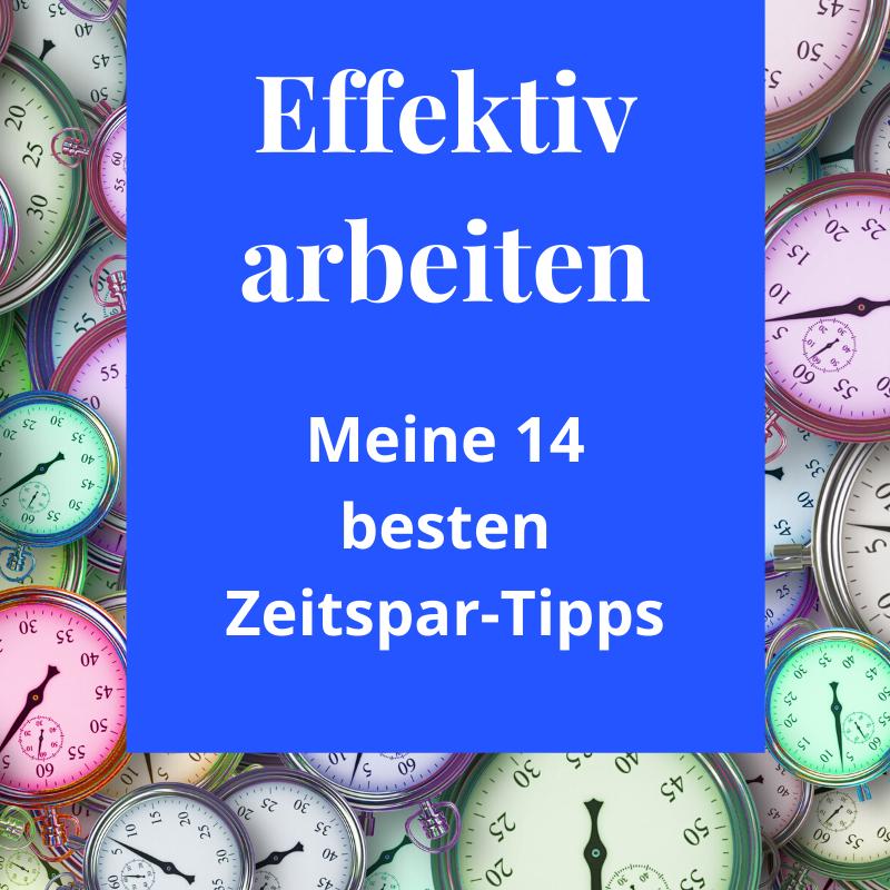Effektiv arbeiten - Meine 14 besten Zeitspar-Tipps