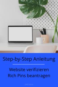 Step-by-Step-Anleitung, wie du deine Website bei Pinterest verifizieren und Rich Pins beantragen kannst