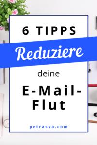 Dein E-Mail Postfach treibt dich in den Wahnsinn? Das muss nicht sein. Mit meinen 6 Tipps kannst du die E-Mail-Flut reduzieren und hast dein Postfach ab sofort im Griff.