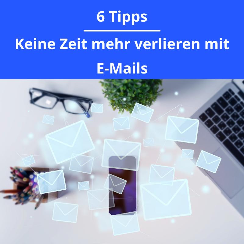 Keine Zeit mehr verlieren mit E-Mails