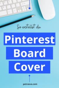 Mit einem Pinterest Board Cover bekommen deine Pinnwände einen übersichtlichen und einheitlichen Look. Wie du sie erstellen und einfügen kannst, findest du in meinem neuen Blogartikel.
