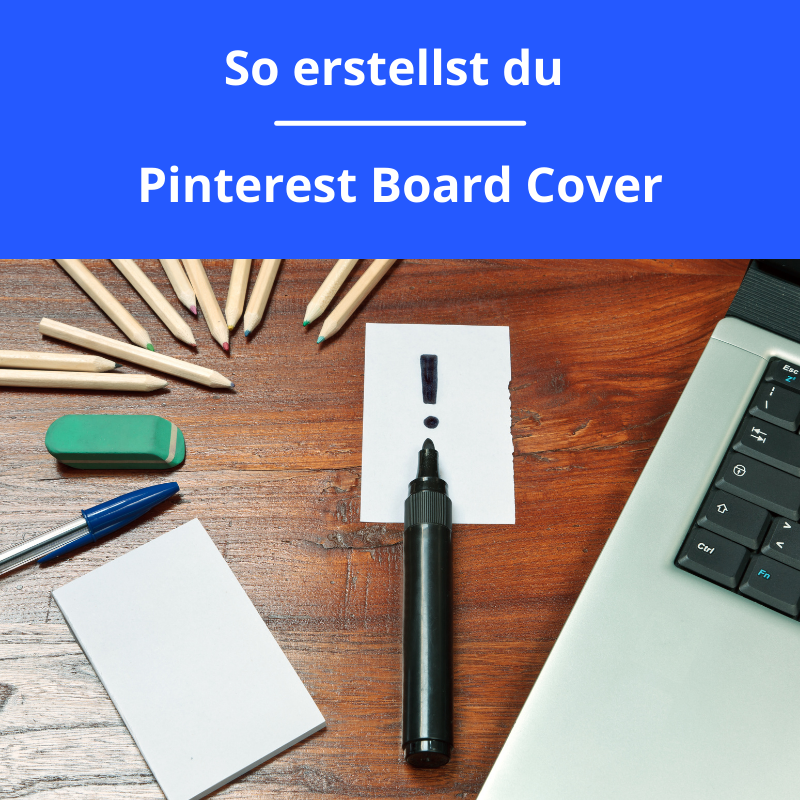 So erstellst du Pinterest Board Cover
