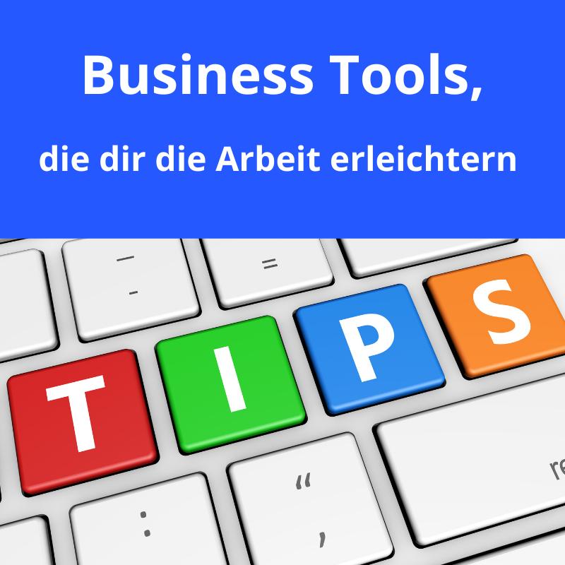 Business Tools, die dir die Arbeit erleichtern