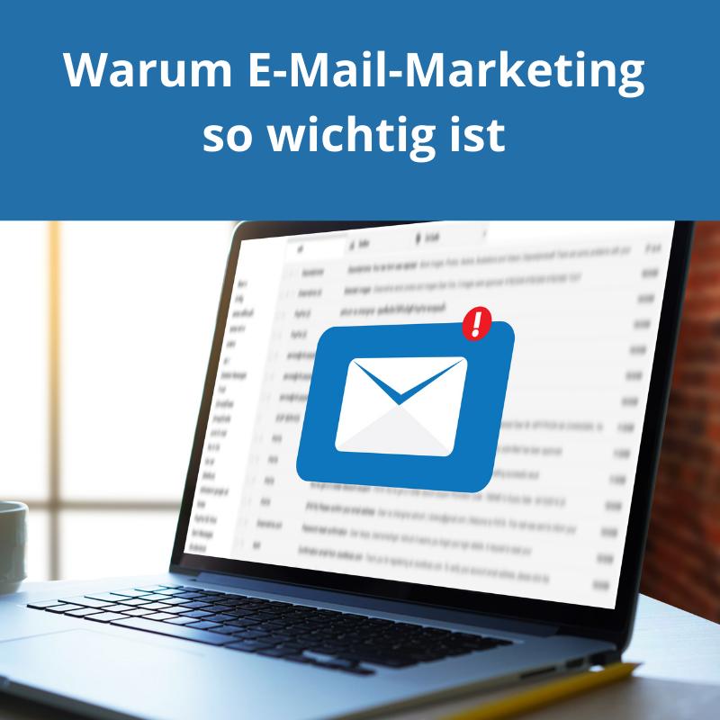 Warum E-Mail-Marketing so wichtig ist